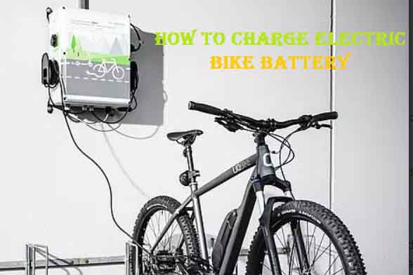 How to Charge Electric Bike Battery